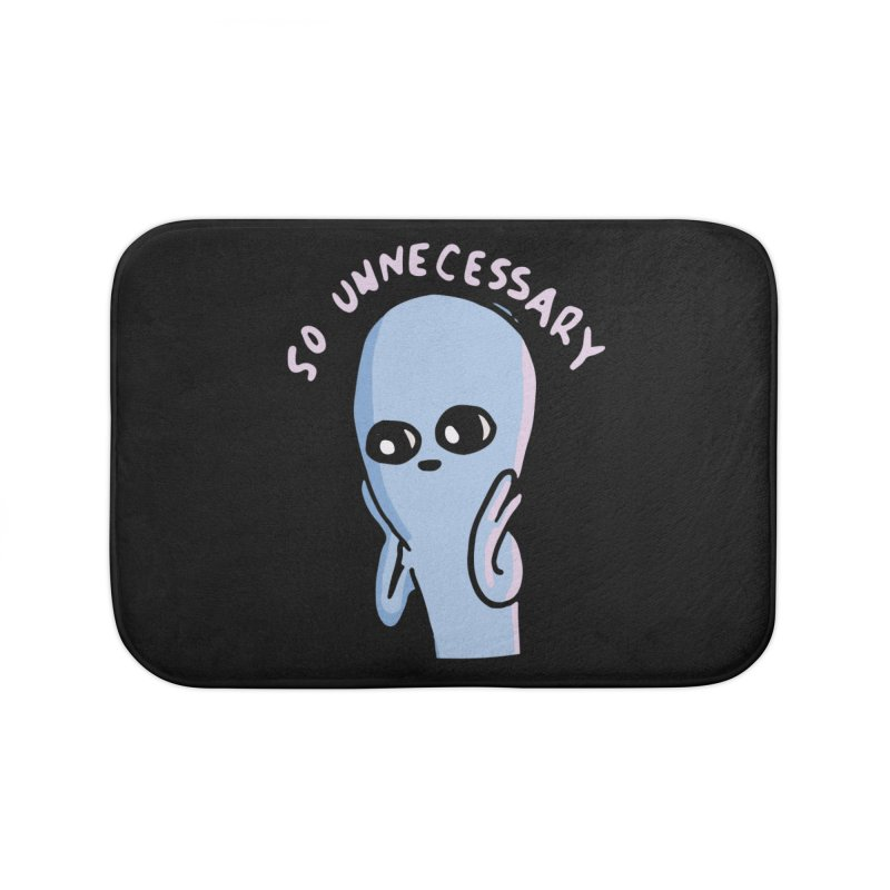 STRANGE PLANET SPECIAL PRODUCT: SO UNNECESSARY Home Bath Mat by Nathan W Pyle