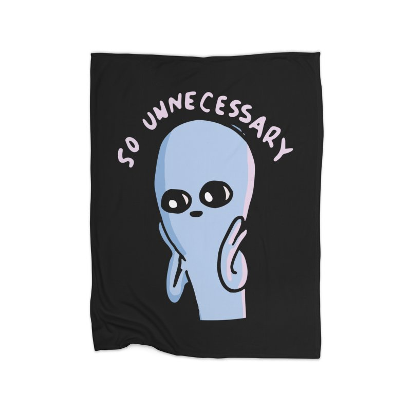 STRANGE PLANET SPECIAL PRODUCT: SO UNNECESSARY Home Fleece Blanket Blanket by Nathan W Pyle