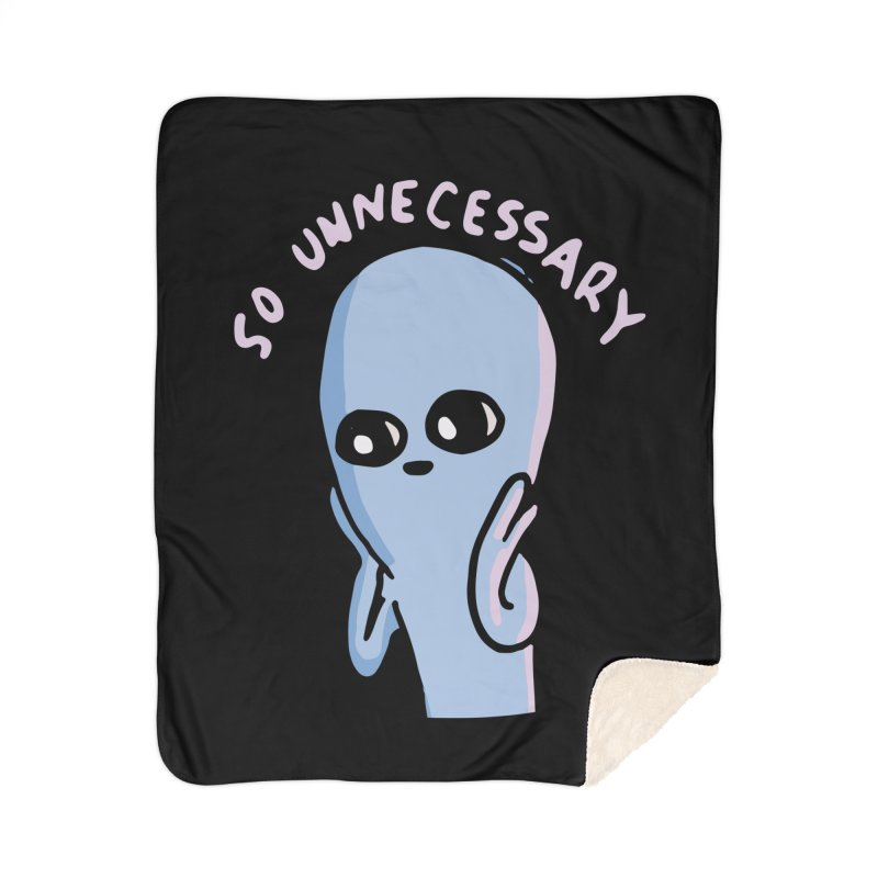 STRANGE PLANET SPECIAL PRODUCT: SO UNNECESSARY Home Blanket by Nathan W Pyle