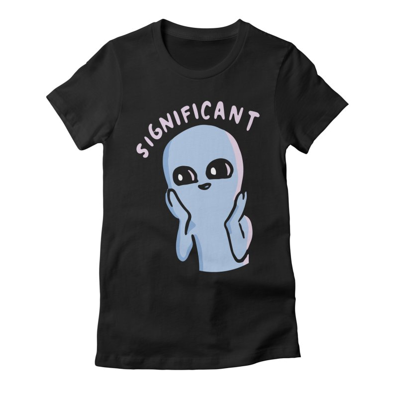 STRANGE PLANET SPECIAL PRODUCT: SIGNIFICANT Women's Fitted T-Shirt by Nathan W Pyle
