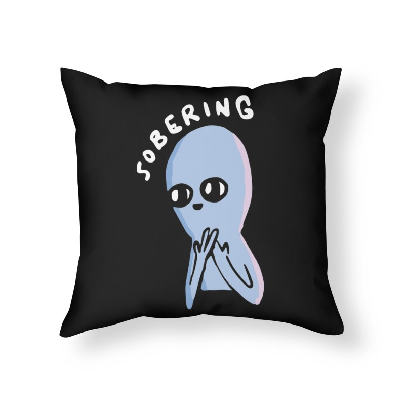 STRANGE PLANET SPECIAL PRODUCT: SOBERING Home Throw Pillow by Nathan W Pyle