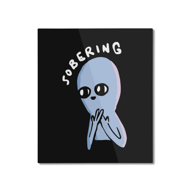 STRANGE PLANET SPECIAL PRODUCT: SOBERING Home Mounted Aluminum Print by Nathan W Pyle
