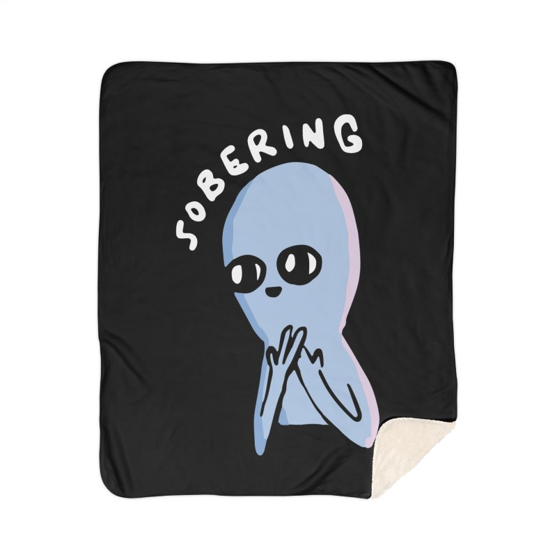 STRANGE PLANET SPECIAL PRODUCT: SOBERING Home Sherpa Blanket Blanket by Nathan W Pyle