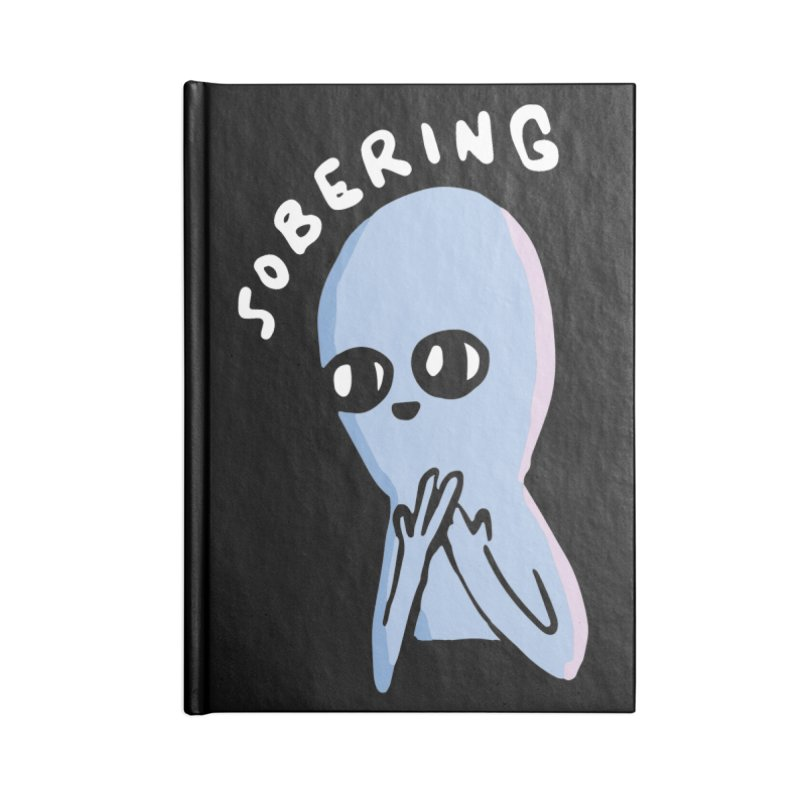 STRANGE PLANET SPECIAL PRODUCT: SOBERING Accessories Lined Journal Notebook by Nathan W Pyle