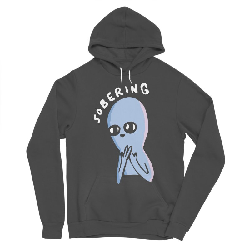 STRANGE PLANET SPECIAL PRODUCT: SOBERING Women's Sponge Fleece Pullover Hoody by Nathan W Pyle