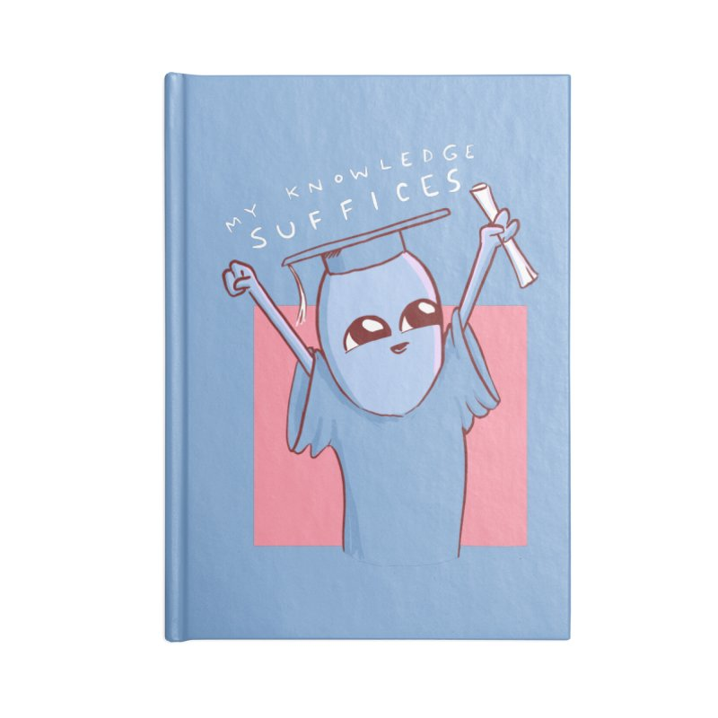 STRANGE PLANET SPECIAL PRODUCT: MY KNOWLEDGE SUFFICES Accessories Notebook by Nathan W Pyle