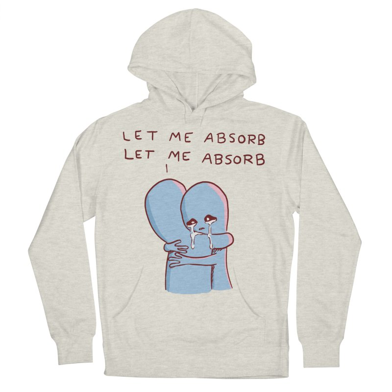 STRANGE PLANET SPECIAL PRODUCT: LET ME ABSORB Women's French Terry Pullover Hoody by Nathan W Pyle