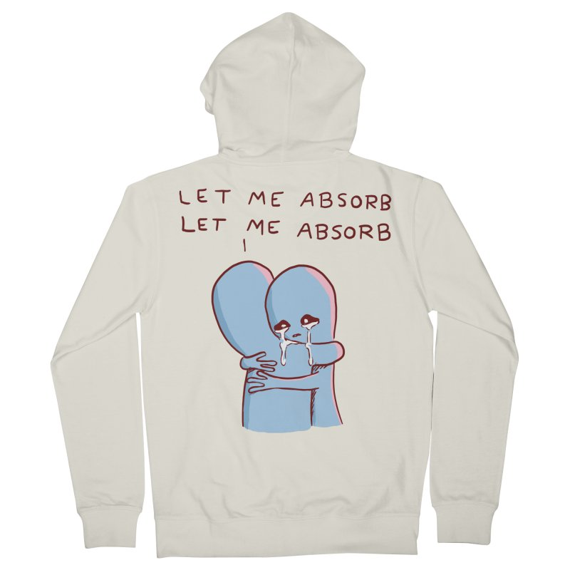 STRANGE PLANET SPECIAL PRODUCT: LET ME ABSORB Women's French Terry Zip-Up Hoody by Nathan W Pyle