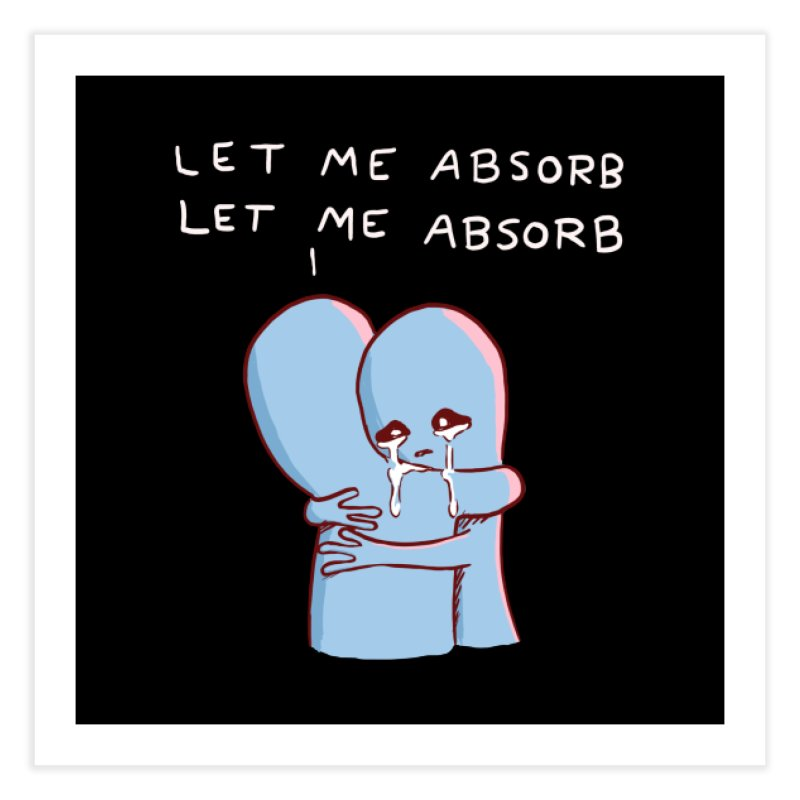 STRANGE PLANET SPECIAL PRODUCT: LET ME ABSORB white text Home Fine Art Print by Nathan W Pyle