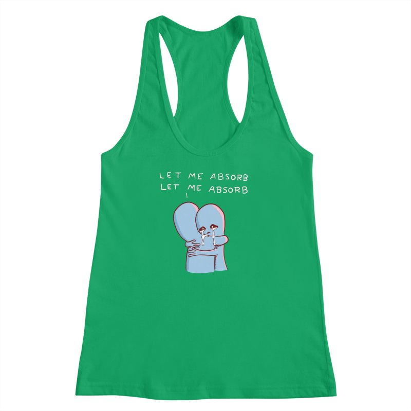 STRANGE PLANET SPECIAL PRODUCT: LET ME ABSORB white text Women's Racerback Tank by Nathan W Pyle