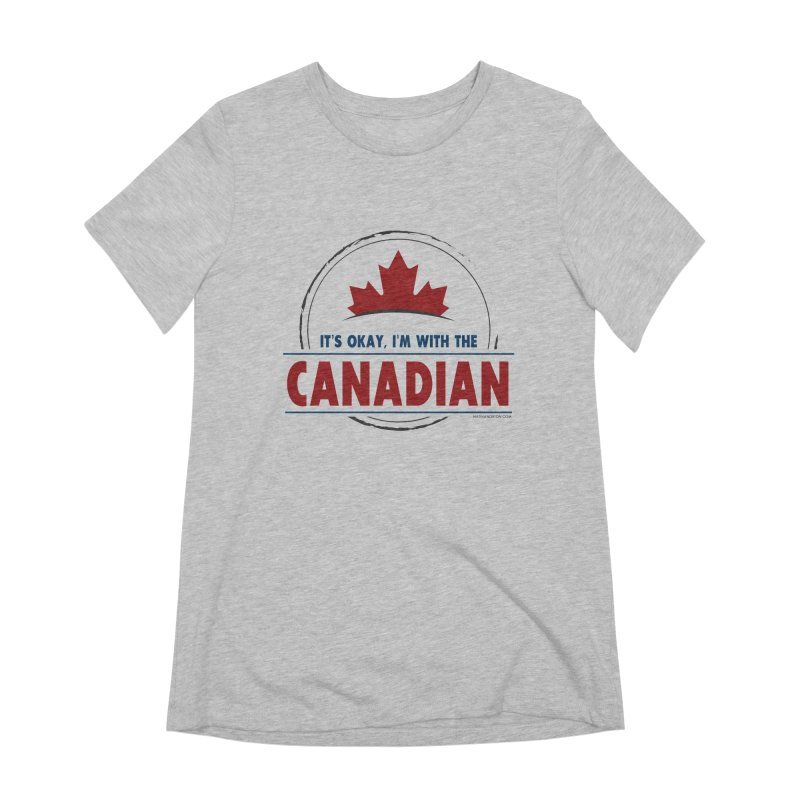 Canada Couples - It's Okay, I'm With the Canadian Women's Extra Soft T-Shirt by Natina Norton Designs