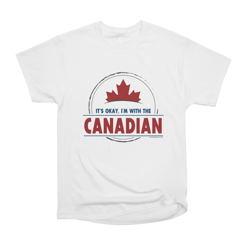 Canada Couples - It's Okay, I'm With the Canadian Men's T-Shirt by Natina Norton Designs