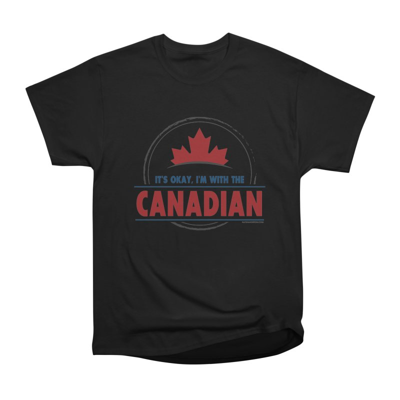 It's Okay, I'm With the Canadian Men's Heavyweight T-Shirt by Natina Norton Designs