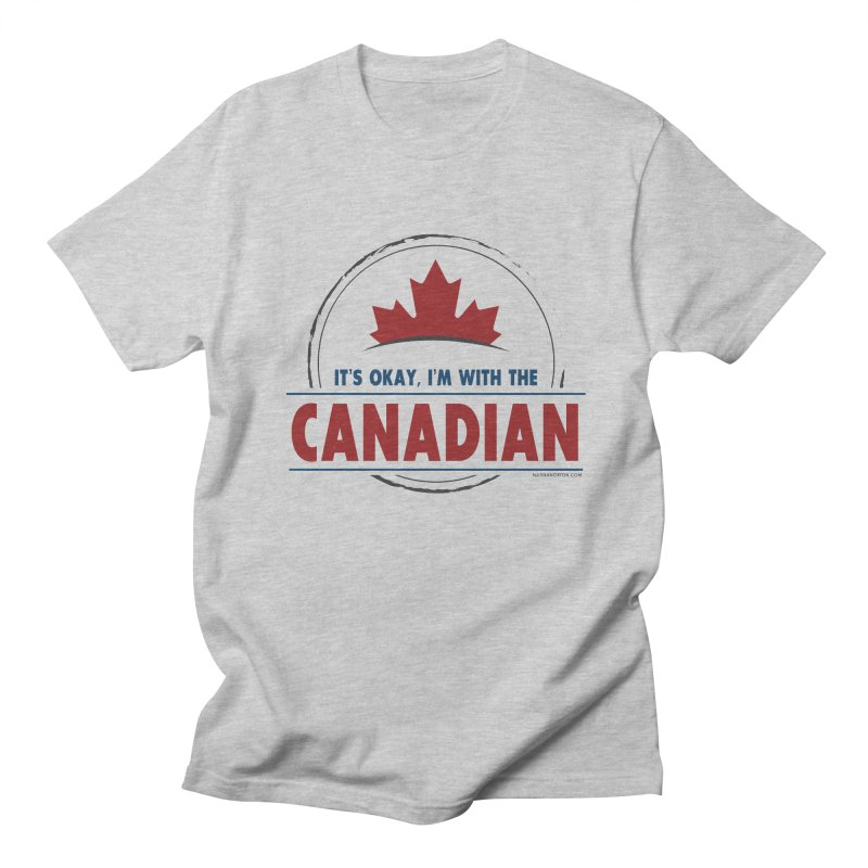 Canada Couples - It's Okay, I'm With the Canadian Men's Regular T-Shirt by Natina Norton Designs