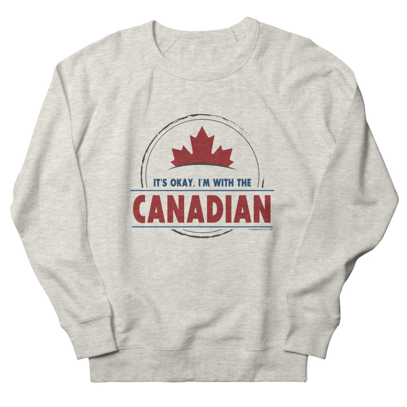 Canada Couples - It's Okay, I'm With the Canadian Women's French Terry Sweatshirt by Natina Norton Designs