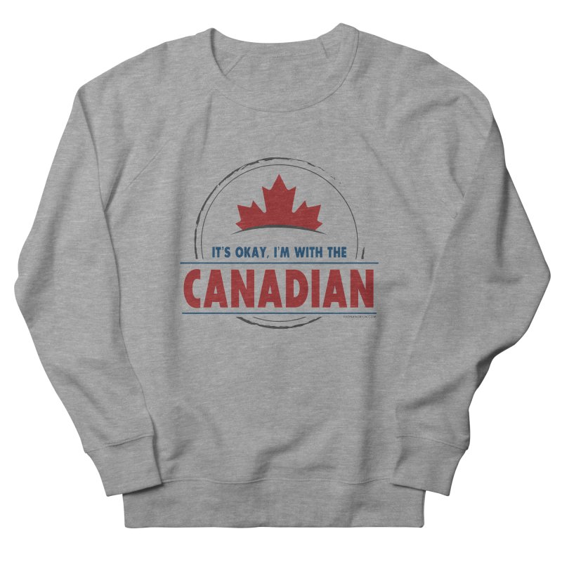 Canada Couples - It's Okay, I'm With the Canadian Men's French Terry Sweatshirt by Natina Norton Designs