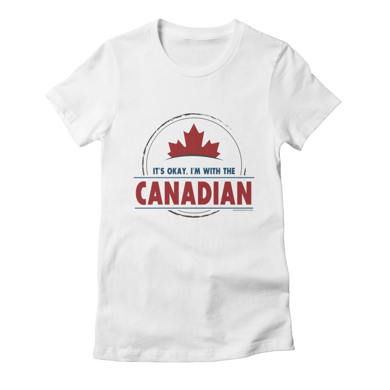 Canada Couples - It's Okay, I'm With the Canadian Women's Fitted T-Shirt by Natina Norton Designs