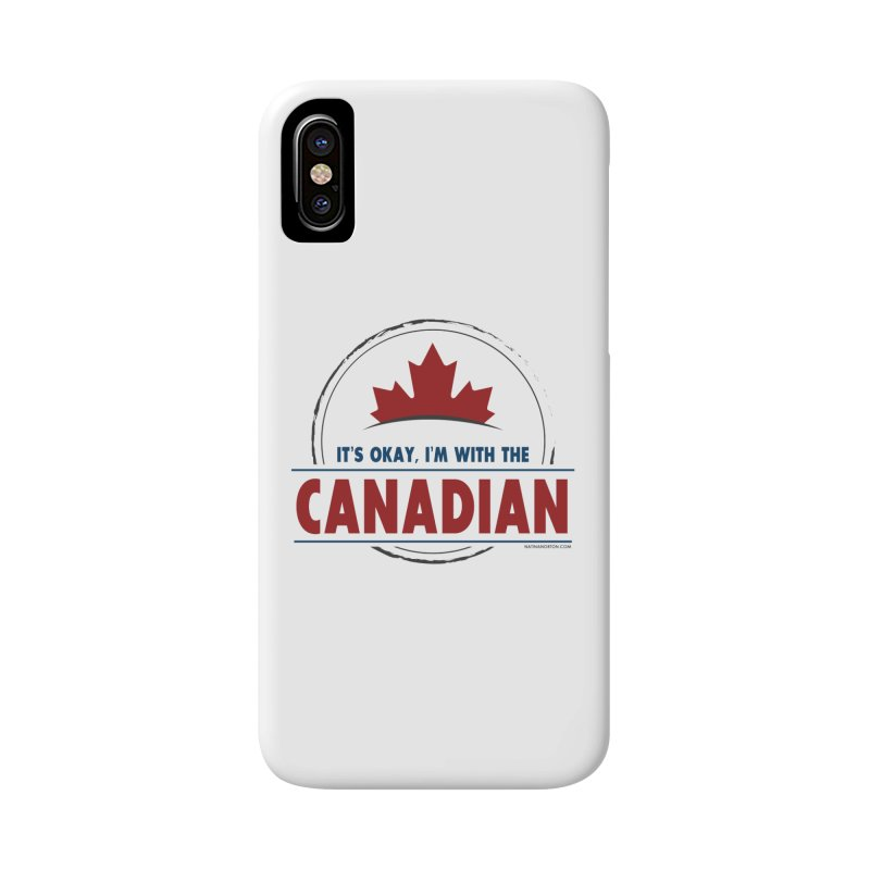Canada Couples - It's Okay, I'm With the Canadian Accessories Phone Case by Natina Norton Designs