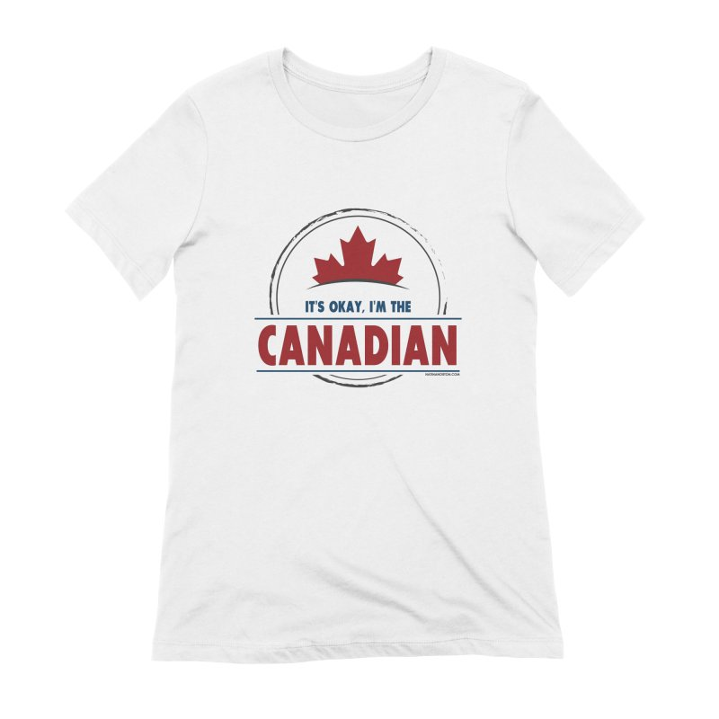 Canada Couples - It's Okay, I'm the Canadian Women's Extra Soft T-Shirt by Natina Norton Designs