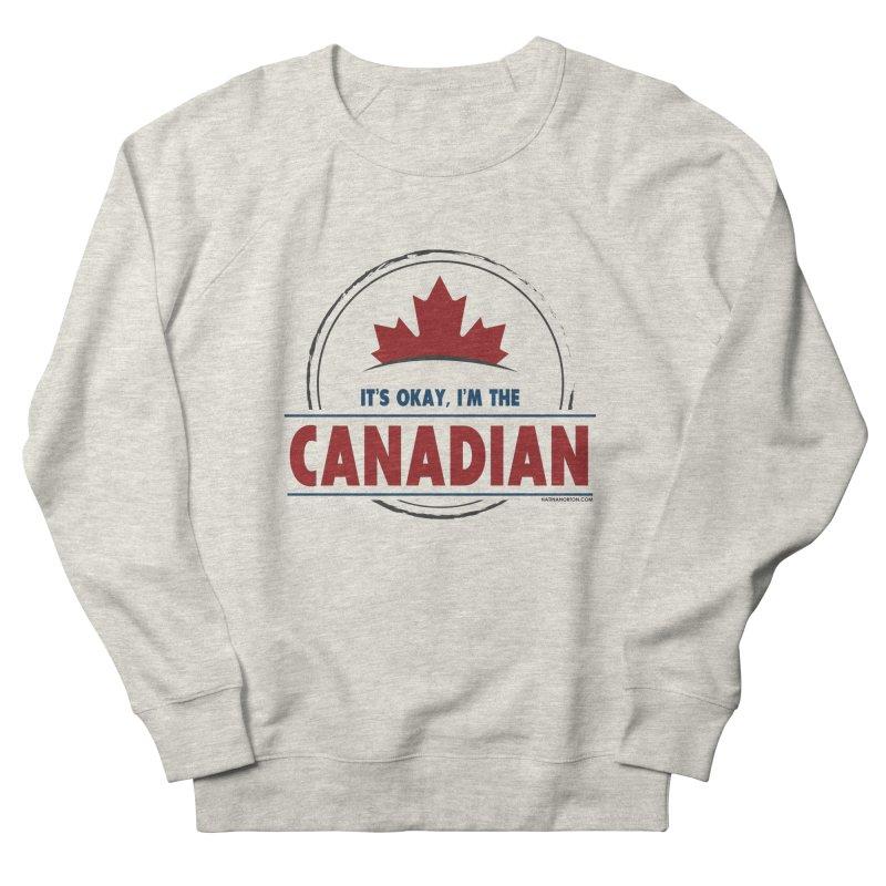 Canada Couples - It's Okay, I'm the Canadian Men's Sweatshirt by Natina Norton Designs