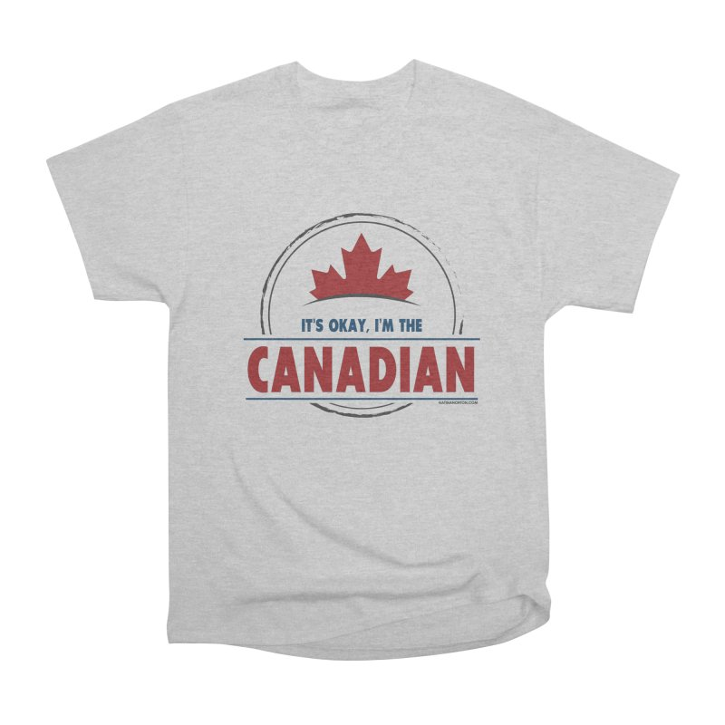 Canada Couples - It's Okay, I'm the Canadian Women's Heavyweight Unisex T-Shirt by Natina Norton Designs