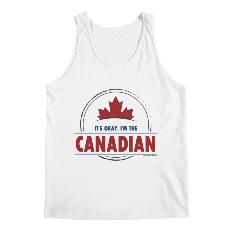 Canada Couples - It's Okay, I'm the Canadian Men's Regular Tank by Natina Norton Designs