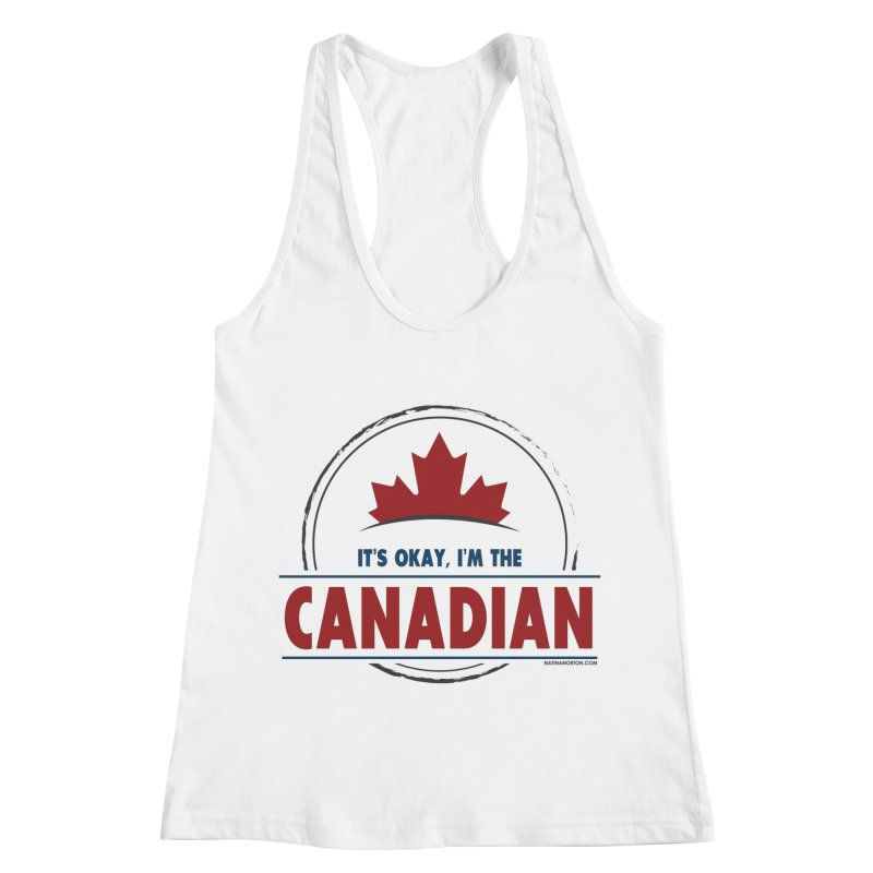 Canada Couples - It's Okay, I'm the Canadian Women's Racerback Tank by Natina Norton Designs