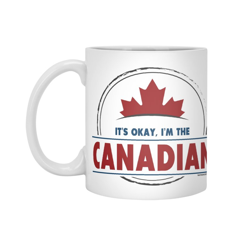 Canada Couples - It's Okay, I'm the Canadian Accessories Standard Mug by Natina Norton Designs