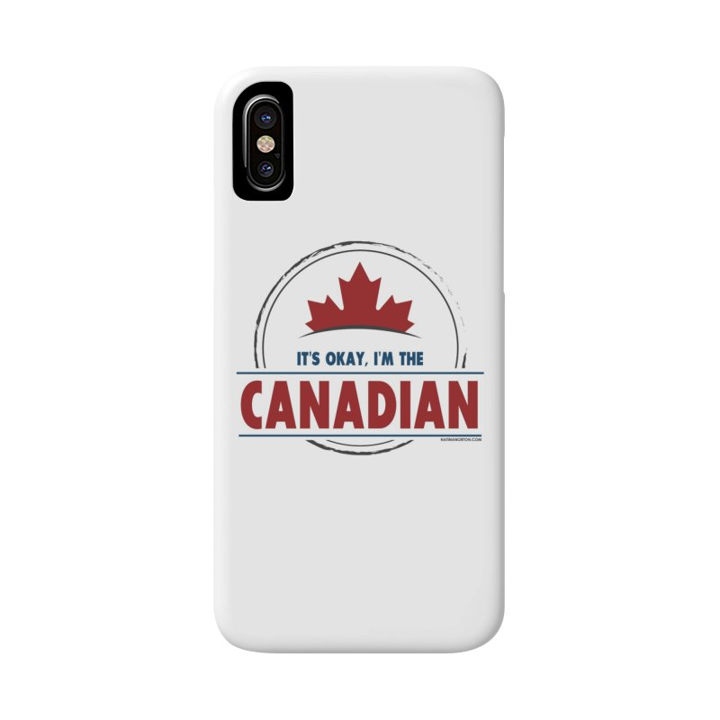 Canada Couples - It's Okay, I'm the Canadian Accessories Phone Case by Natina Norton Designs