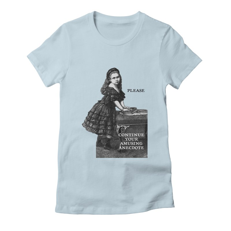 An Amusing Anecdote Women's Fitted T-Shirt by Natou's Artist Shop