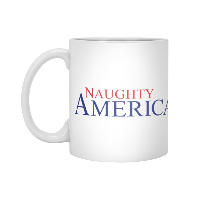Naughty America Phone Cases and Coffee Mugs Accessories Mug by Naughty America Official Merchandise