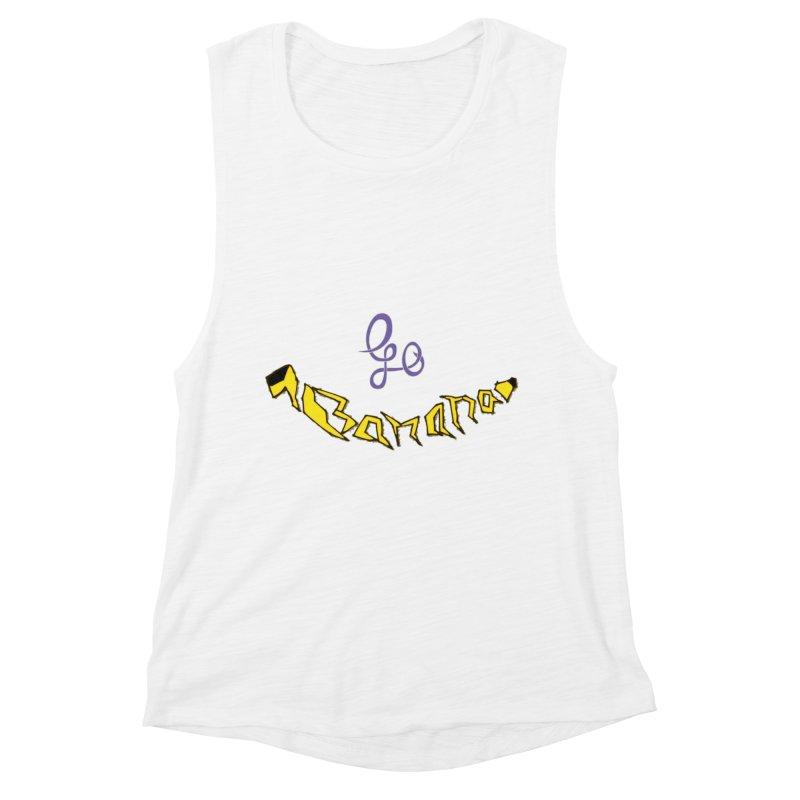Go Banana Women's Muscle Tank by navjinderism's Artist Shop