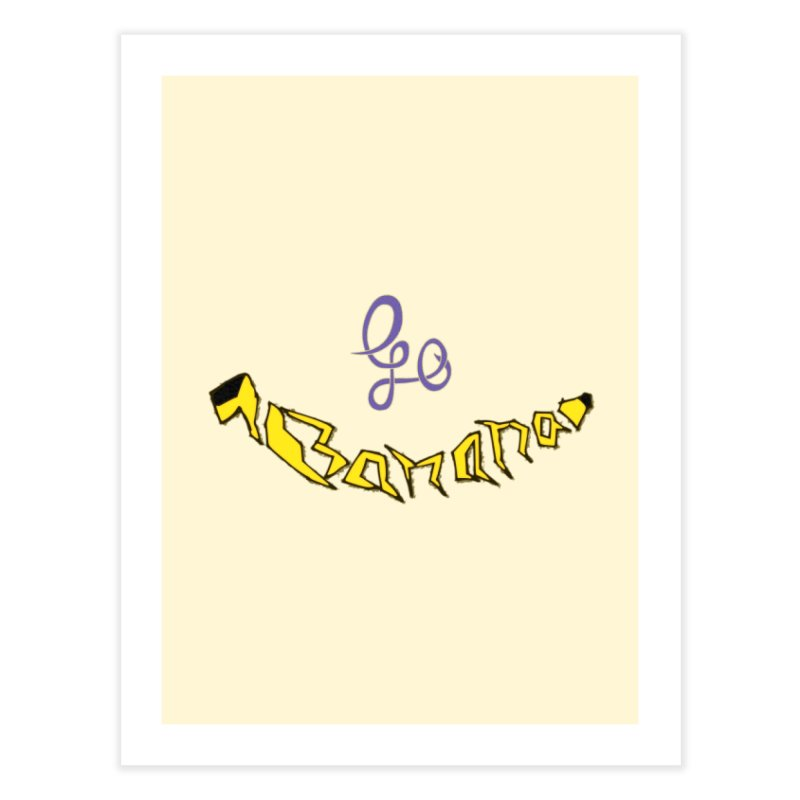 Go Banana Home Fine Art Print by navjinderism's Artist Shop