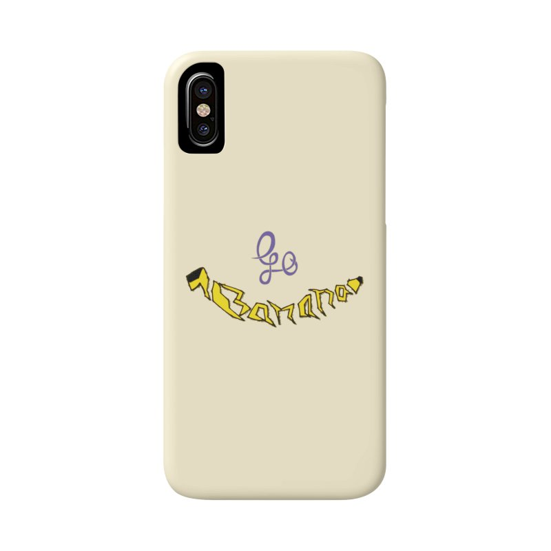 Go Banana Accessories Phone Case by navjinderism's Artist Shop