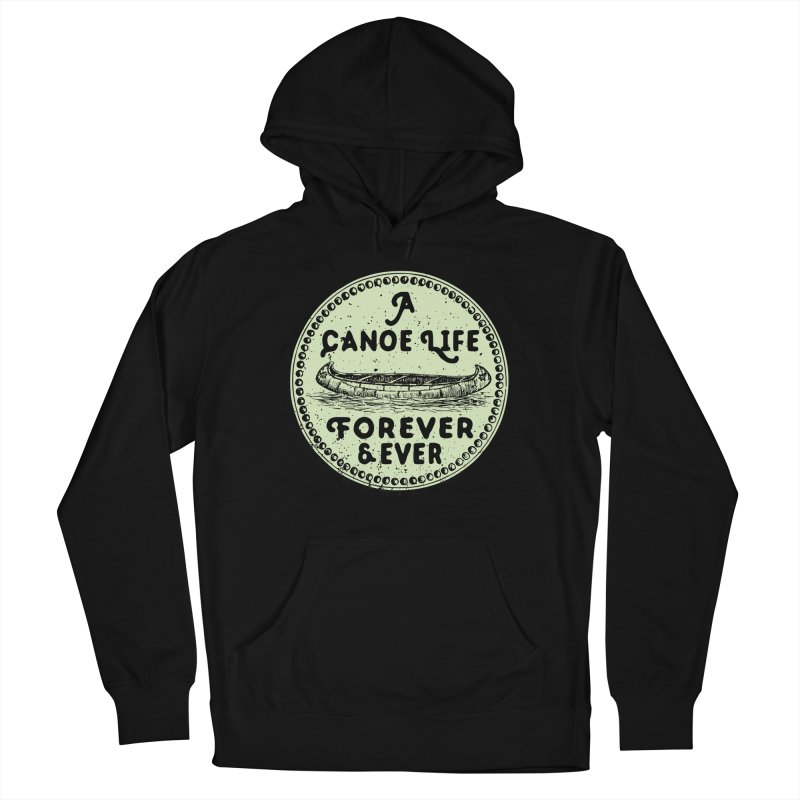 A Canoe Life Men's Pullover Hoody by navjinderism's Artist Shop