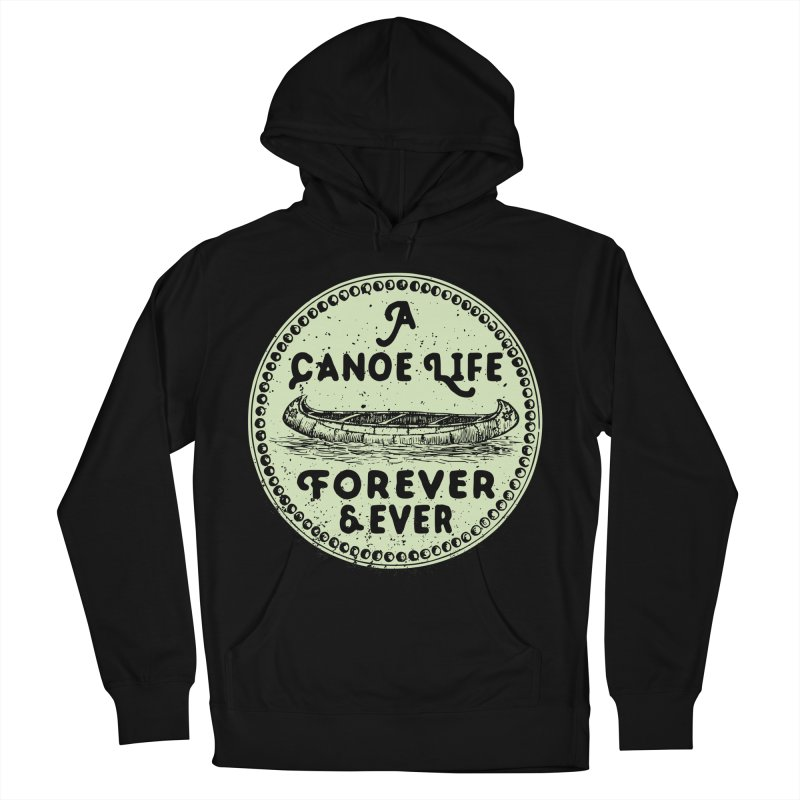 A Canoe Life Men's French Terry Pullover Hoody by navjinderism's Artist Shop