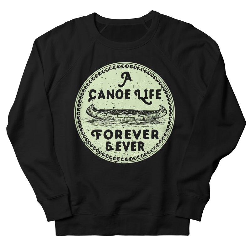 A Canoe Life Men's French Terry Sweatshirt by navjinderism's Artist Shop