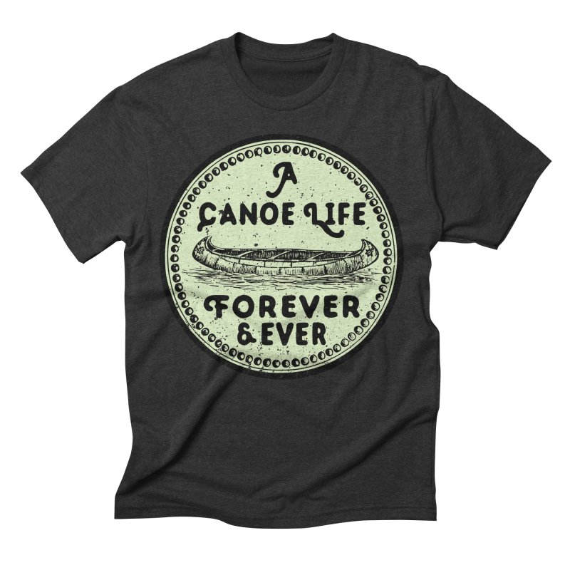 A Canoe Life Men's Triblend T-Shirt by navjinderism's Artist Shop