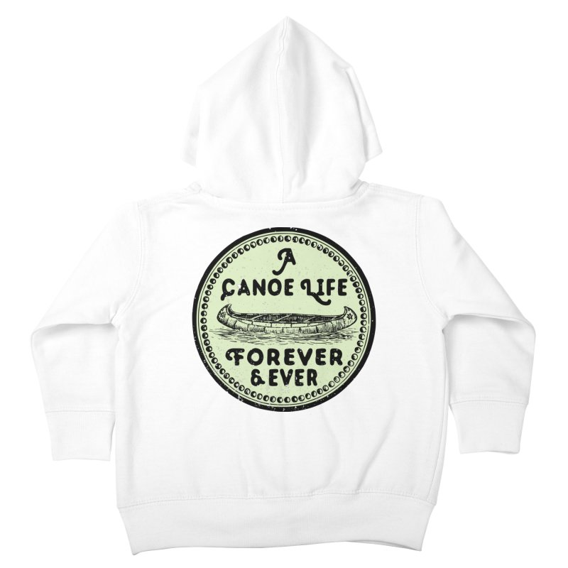 A Canoe Life Kids Toddler Zip-Up Hoody by navjinderism's Artist Shop