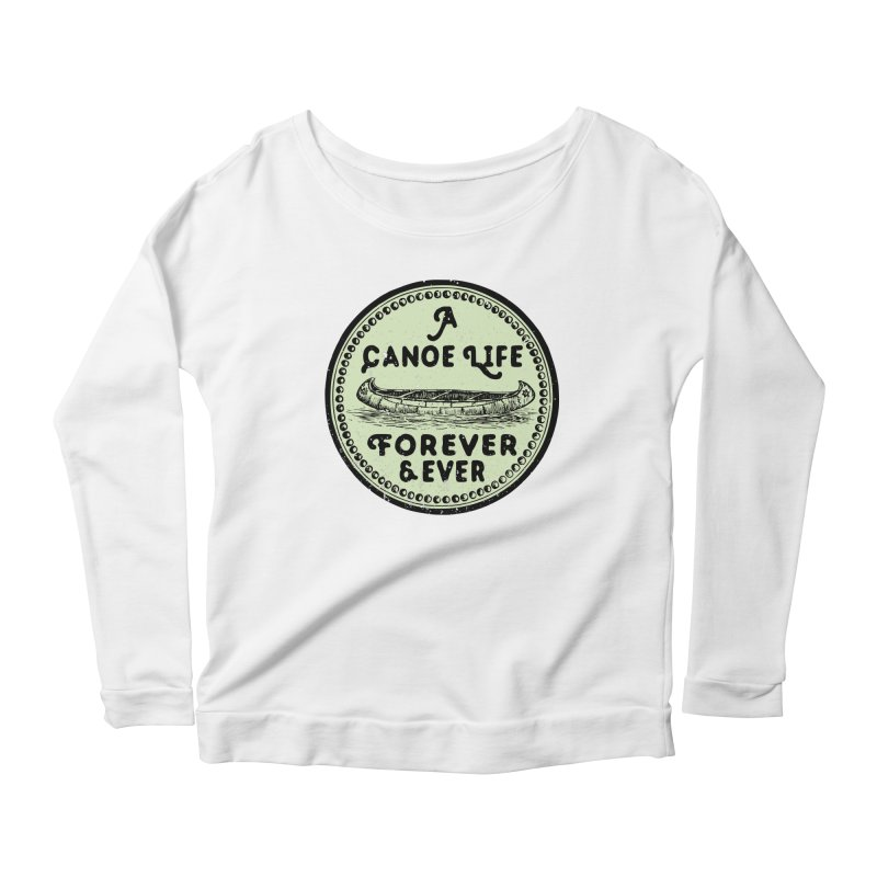 A Canoe Life Women's Longsleeve T-Shirt by navjinderism's Artist Shop