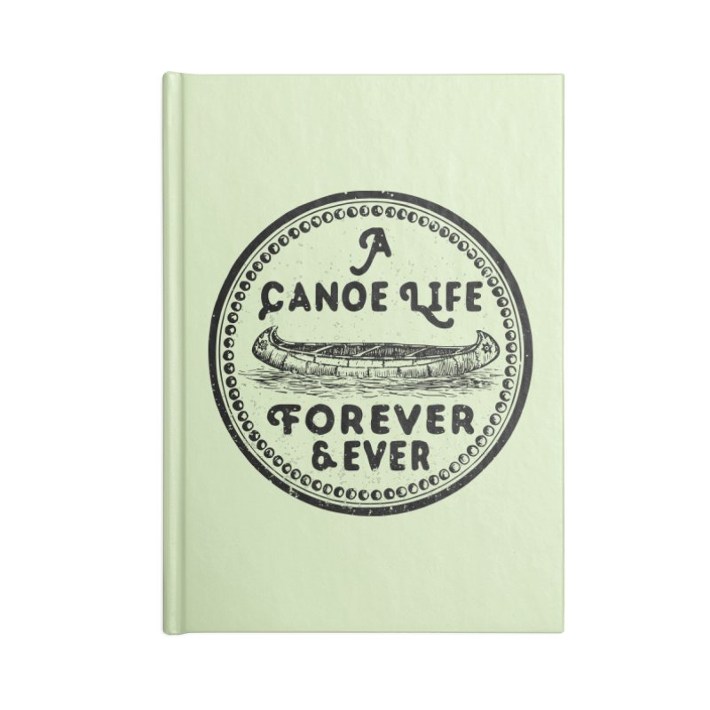 A Canoe Life Accessories Lined Journal Notebook by navjinderism's Artist Shop