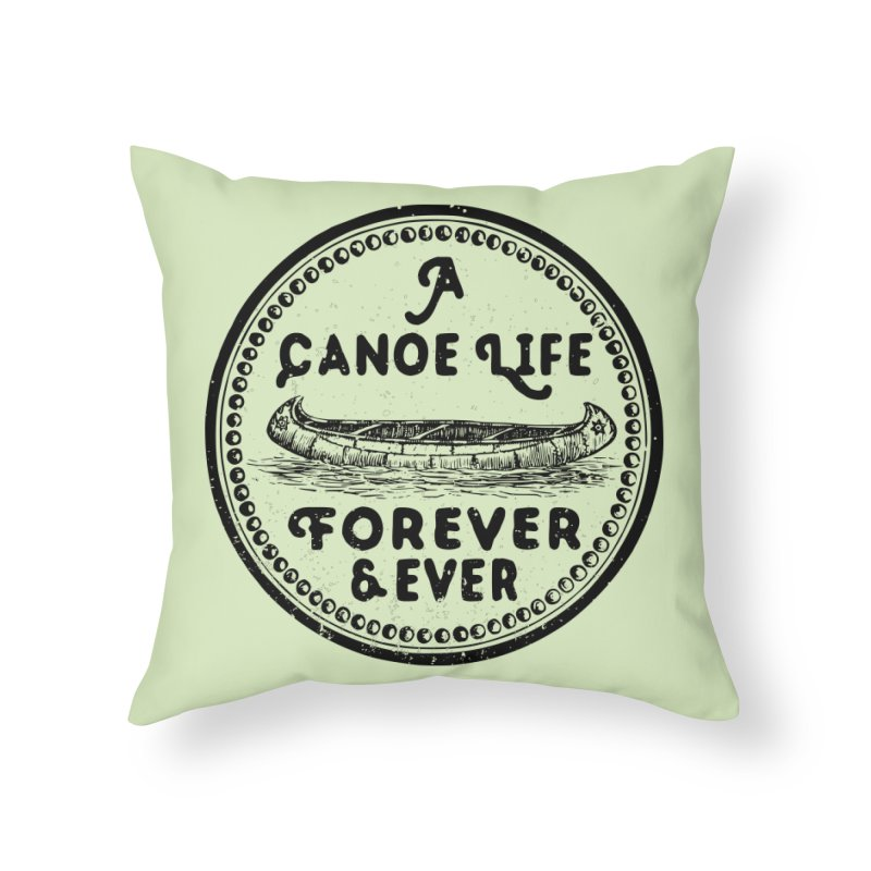 A Canoe Life Home Throw Pillow by navjinderism's Artist Shop