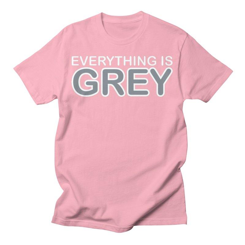Everything is Grey Men's T-Shirt by navjinderism's Artist Shop