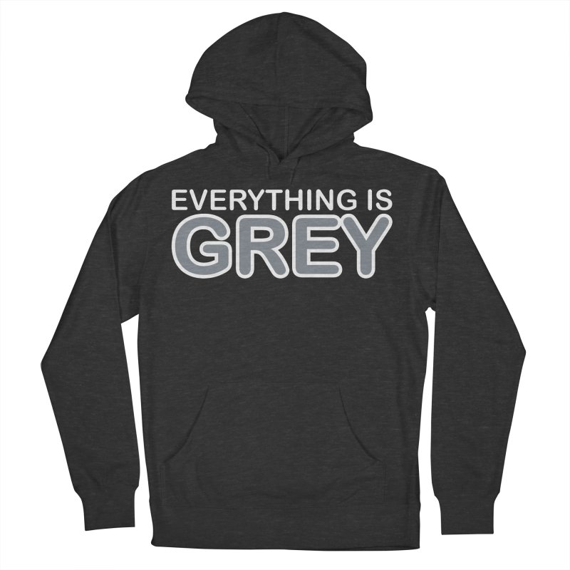 Everything is Grey Women's French Terry Pullover Hoody by navjinderism's Artist Shop