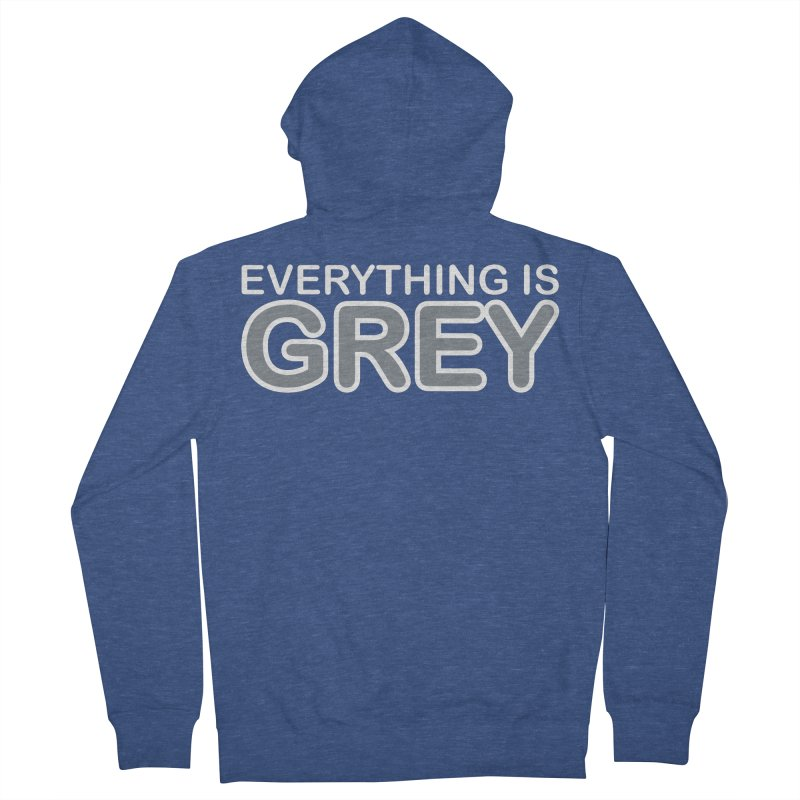 Everything is Grey Women's Zip-Up Hoody by navjinderism's Artist Shop