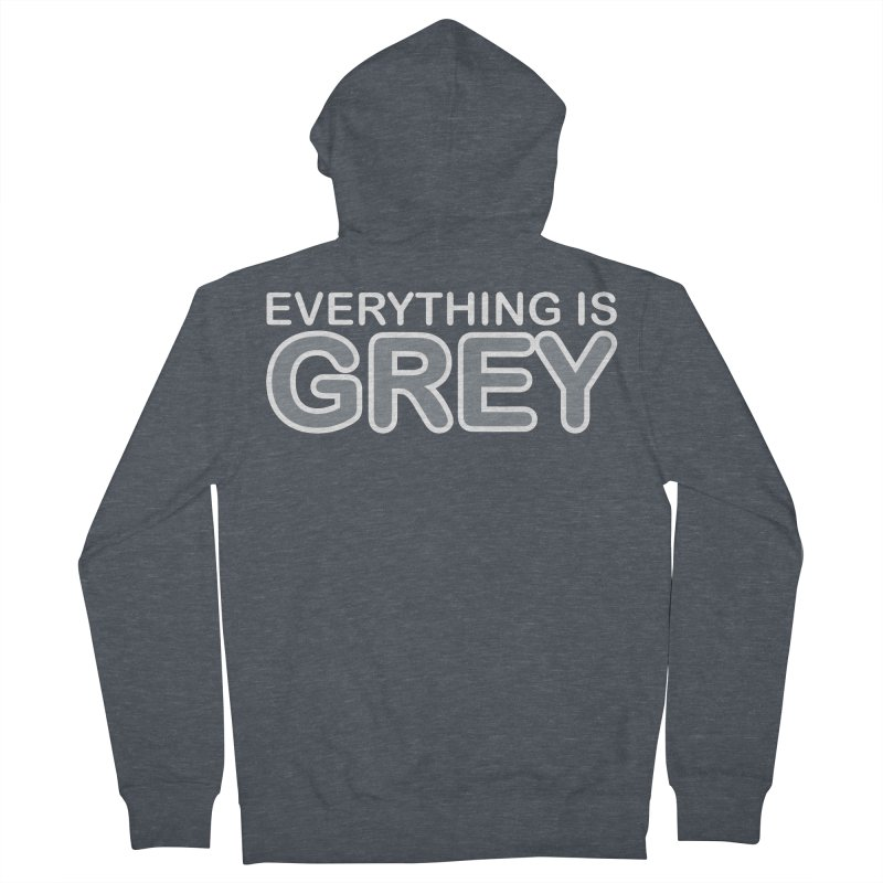 Everything is Grey Women's Zip-Up Hoody by navjinderism's Artist Shop