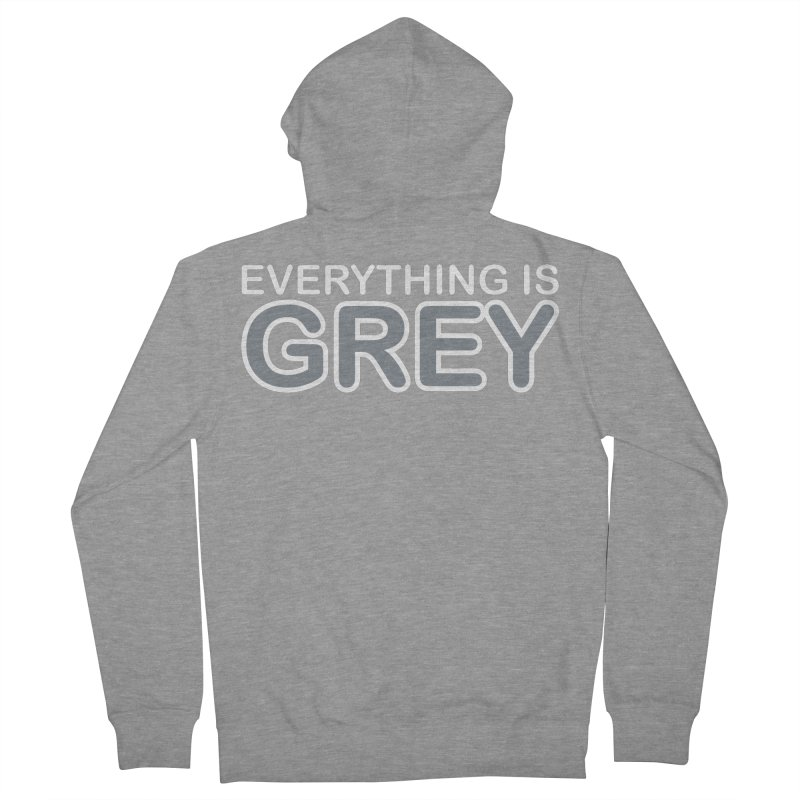 Everything is Grey Women's French Terry Zip-Up Hoody by navjinderism's Artist Shop