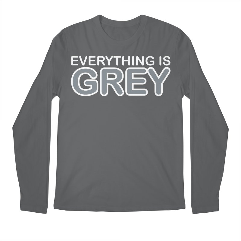 Everything is Grey Men's Longsleeve T-Shirt by navjinderism's Artist Shop