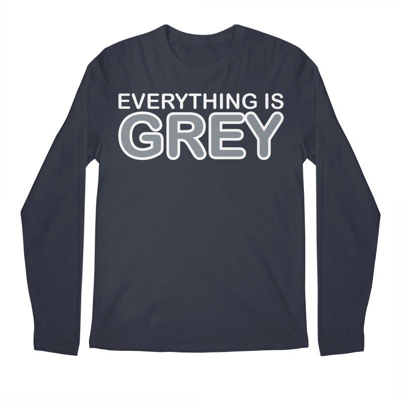 Everything is Grey Men's Regular Longsleeve T-Shirt by navjinderism's Artist Shop
