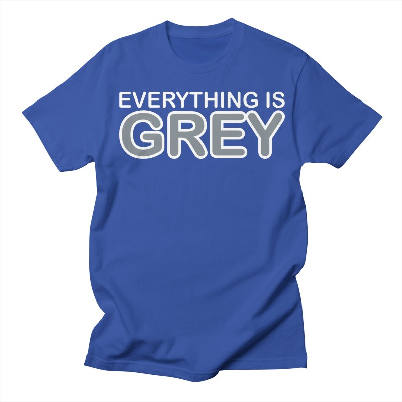 Everything is Grey Women's Regular Unisex T-Shirt by navjinderism's Artist Shop